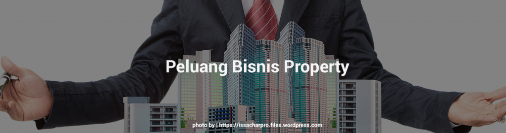 peluang bisnis property
